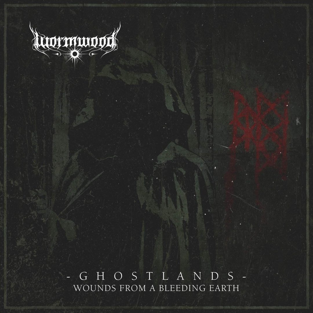 Wormwood – Ghostlands – Wounds From A Bleeding Earth