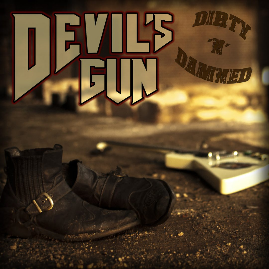 Devil's Gun – Dirty 'n' Damned