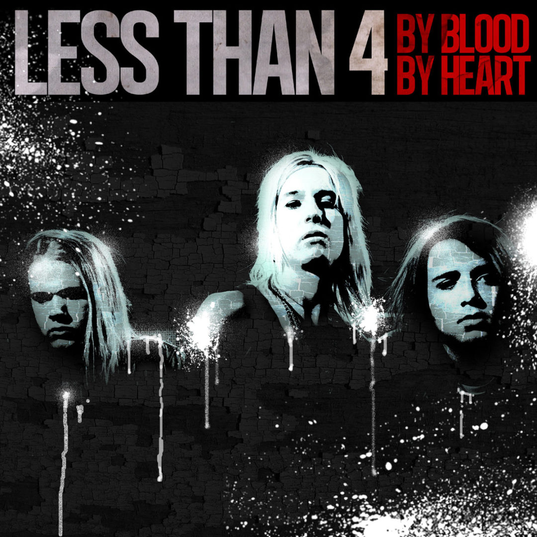 Less Than 4 – By Blood by Heart