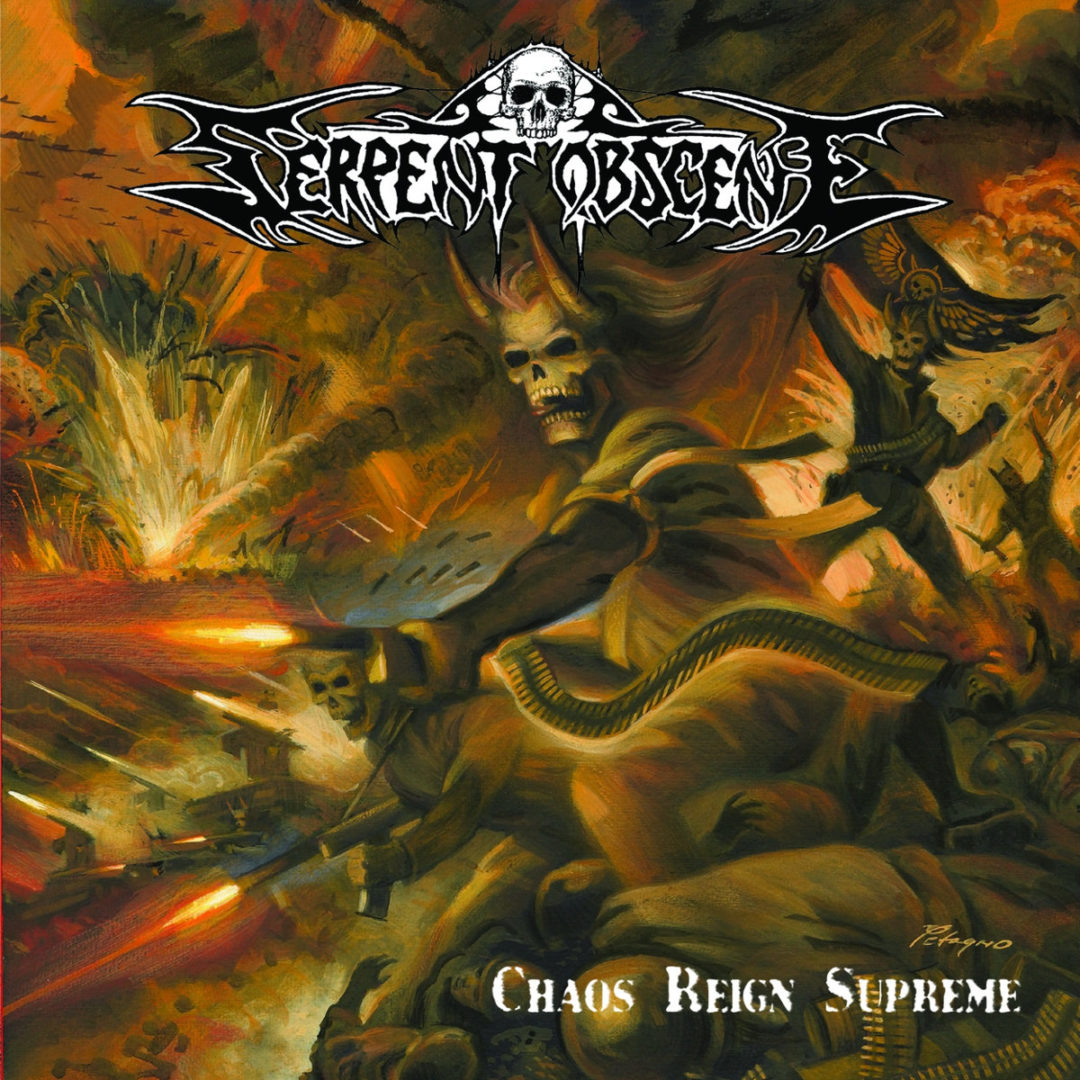 Serpent Obscene – Chaos Reign Supreme