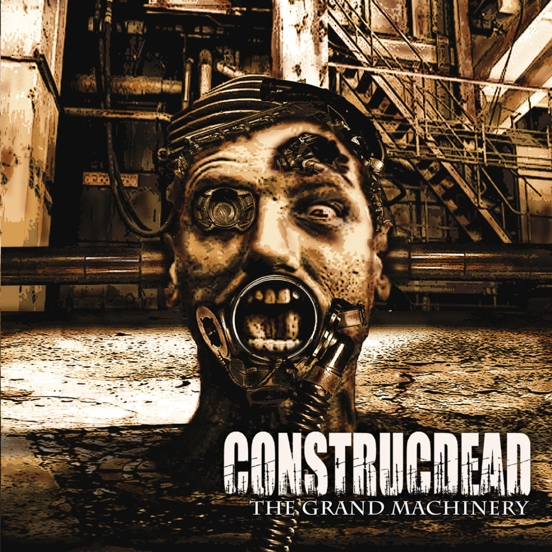Construcdead – The Grand Machinery