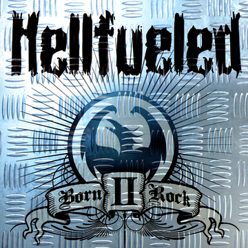 Hellfueled – Born II Rock